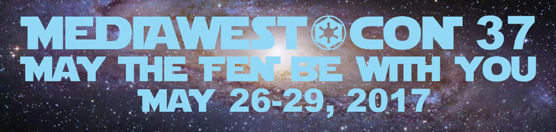 MediaWest*Con 37 -- May The Fen Be With You -- May 26-29, 2017