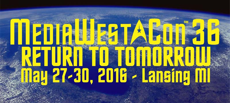 MediaWest*Con 36 - Return To Tomorrow - May 27-30, 2016